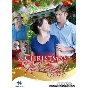 A Christmas Wedding Date.Rozhdestvenskaya Svadba A Christmas Wedding Date Otzyvy