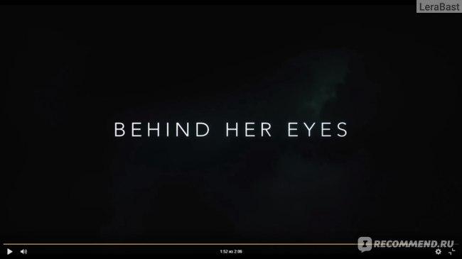 В её глазах / Behind Her Eyes фото